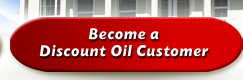 Become A Discount Oil Customer